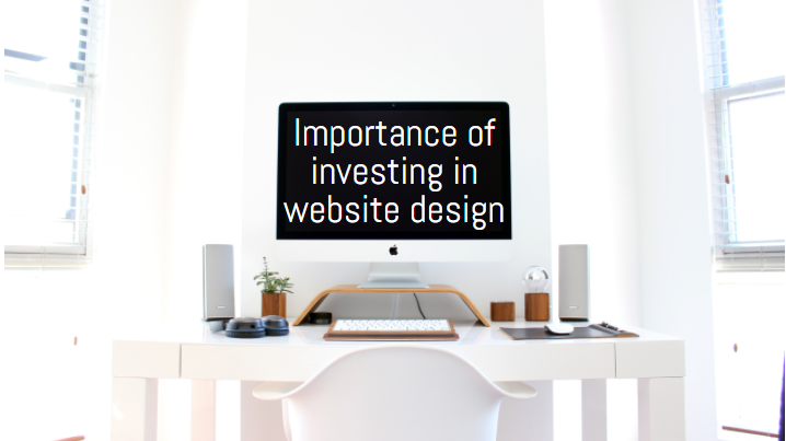 Importance of investing in website design
