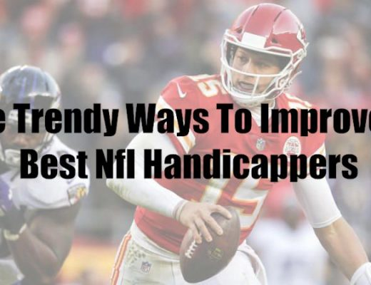 Nine Trendy Ways To Improve On Best Nfl Handicappers