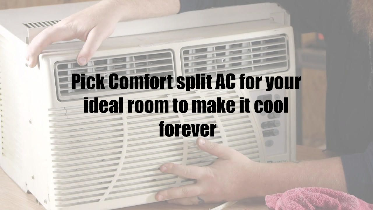 Pick Comfort split AC for your ideal room to make it cool forever